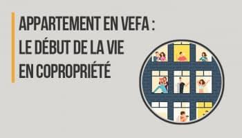 Appartement en VEFA : le début de la vie en copropriété