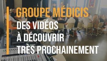 Groupe Médicis : des vidéos à découvrir très prochainement