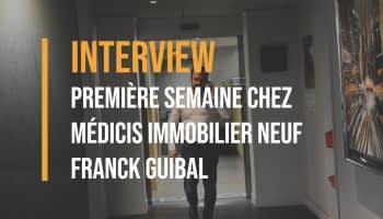 Interview : Franck, première semaine au sein de l'agence Médicis Lyon
