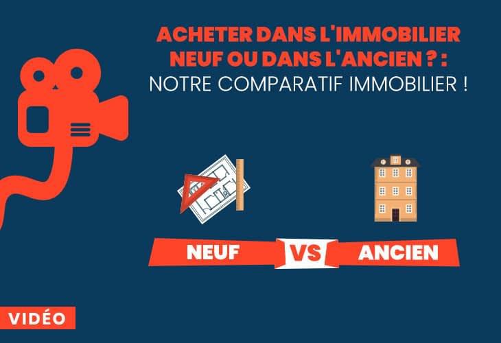 Acheter dans l'immobilier neuf ou dans l'ancien ? : Notre comparatif immobilier !