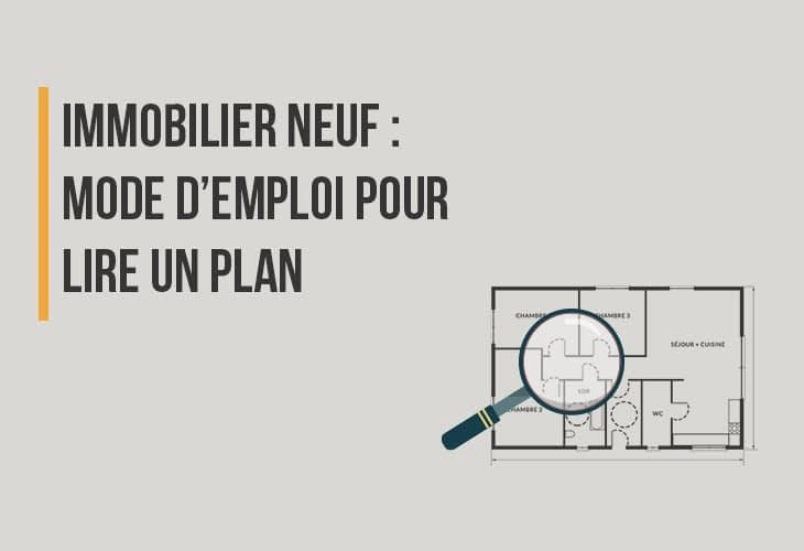 Immobilier neuf : mode d'emploi pour lire un plan