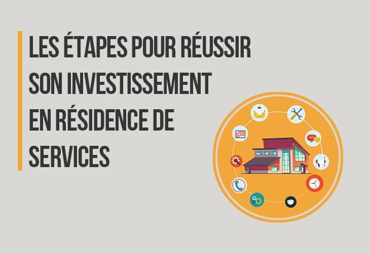 Les étapes pour réussir son investissement en résidence de services
