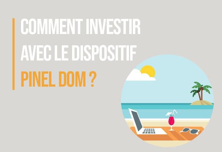 Comment investir avec le dispositif Pinel DOM ?