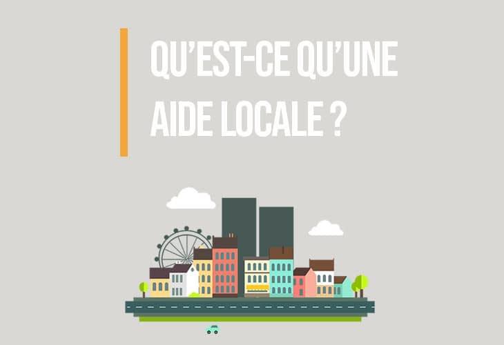 Qu'est-ce qu'une aide locale ?