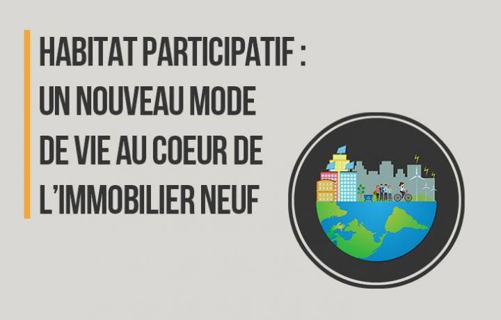 Habitat participatif : un nouveau mode de vie au cœur de l'immobilier neuf